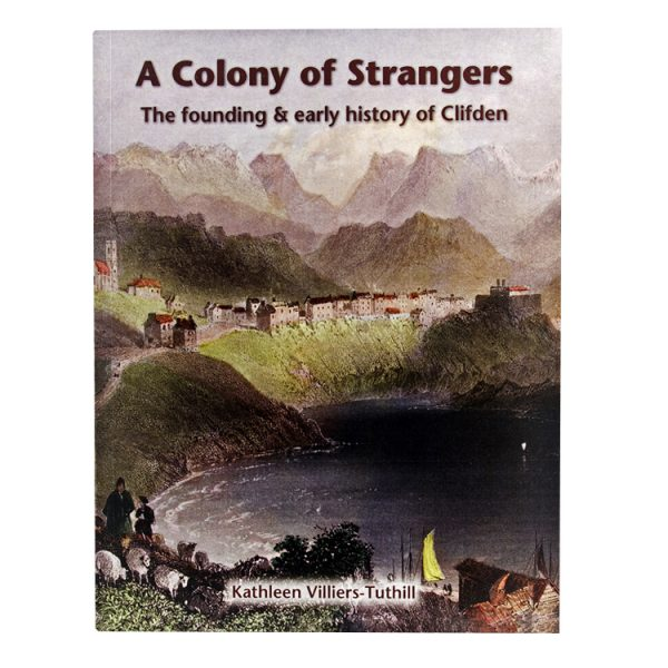 A Colony of Strangers – The founding and early history of Clifden