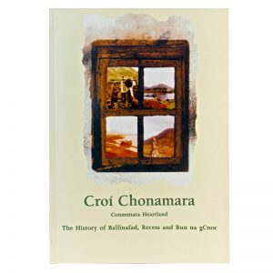 Croí Chonamara – The History of Ballinafad, Recess and Bun na gCnoc